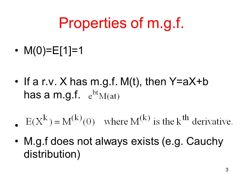 Properties of m.g.f. M(0)=E[1]=1